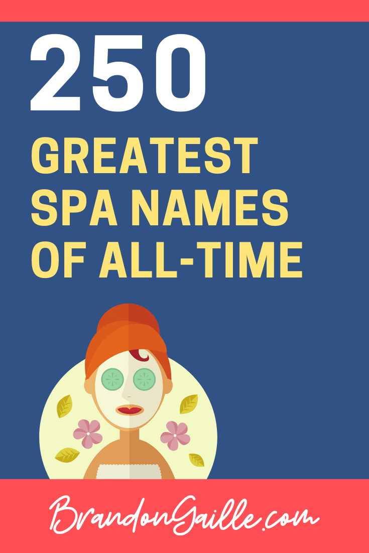 The 17 Most Creative Spa Names Ever - BrandonGaille.com