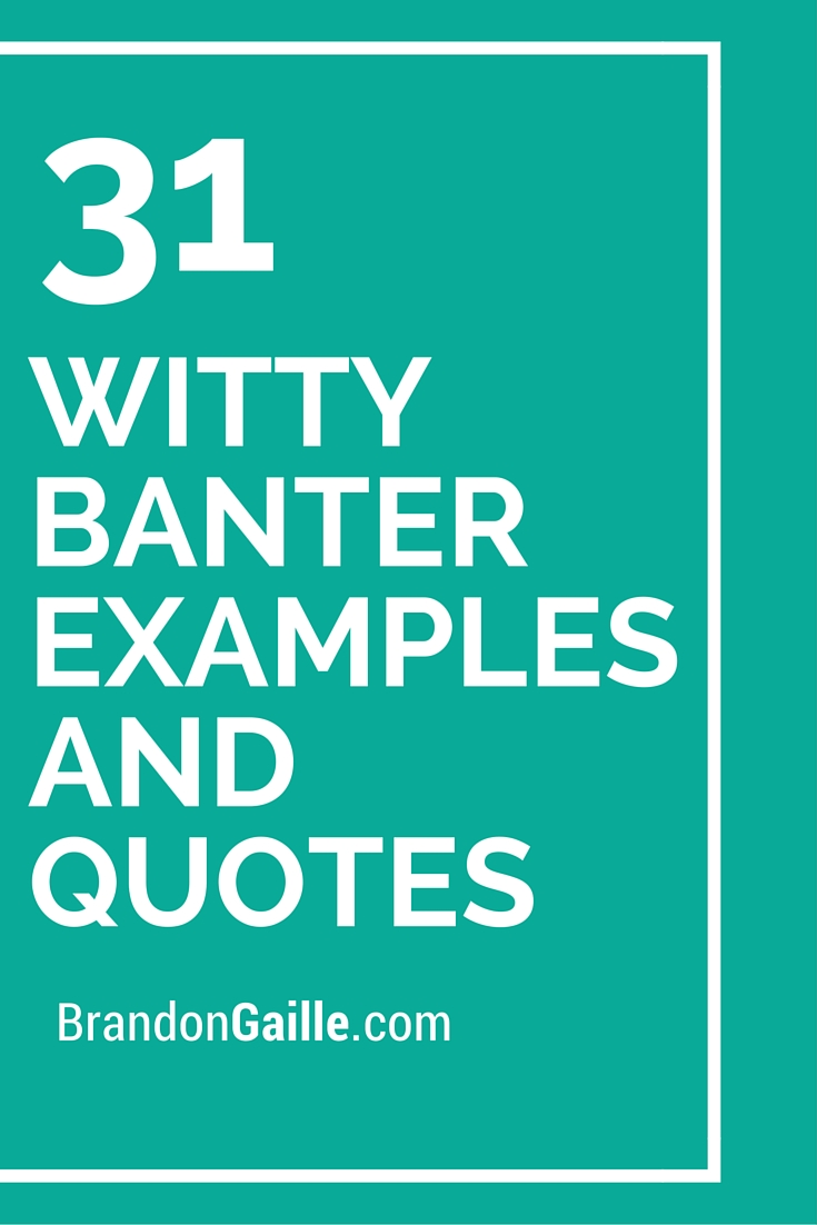 31 Witty Banter Examples and Quotes