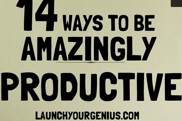 14 Ways to Dramatically Increase Productivity