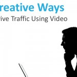 5 Unique Ways to Use Video to Drive Traffic