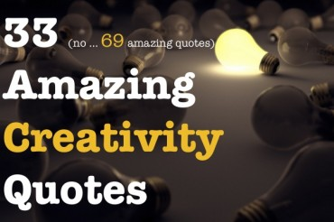 33 Famous Quotes on Creativity