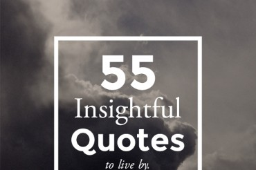 55 Deep Insightful Quotes to Guide You in Life