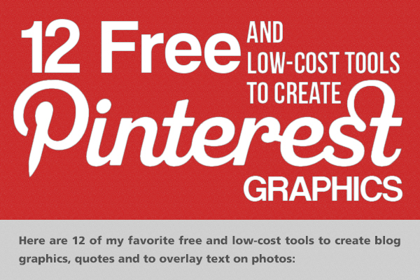 Top 12 Tools for Creating Pinnable Pinterest Pictures