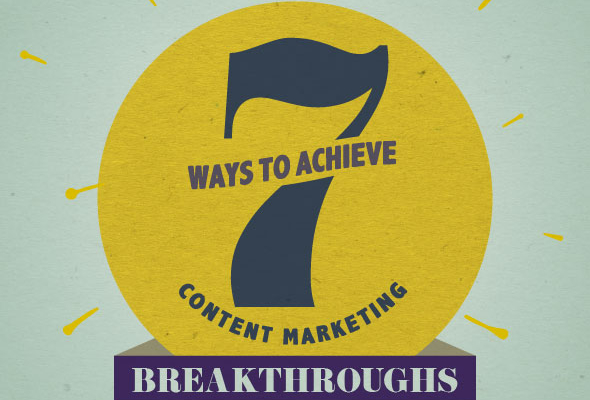 7 Keys to Succeeding at Content Marketing
