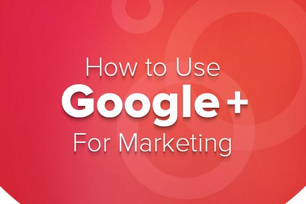 17 Best Google Plus Tips for Businesses