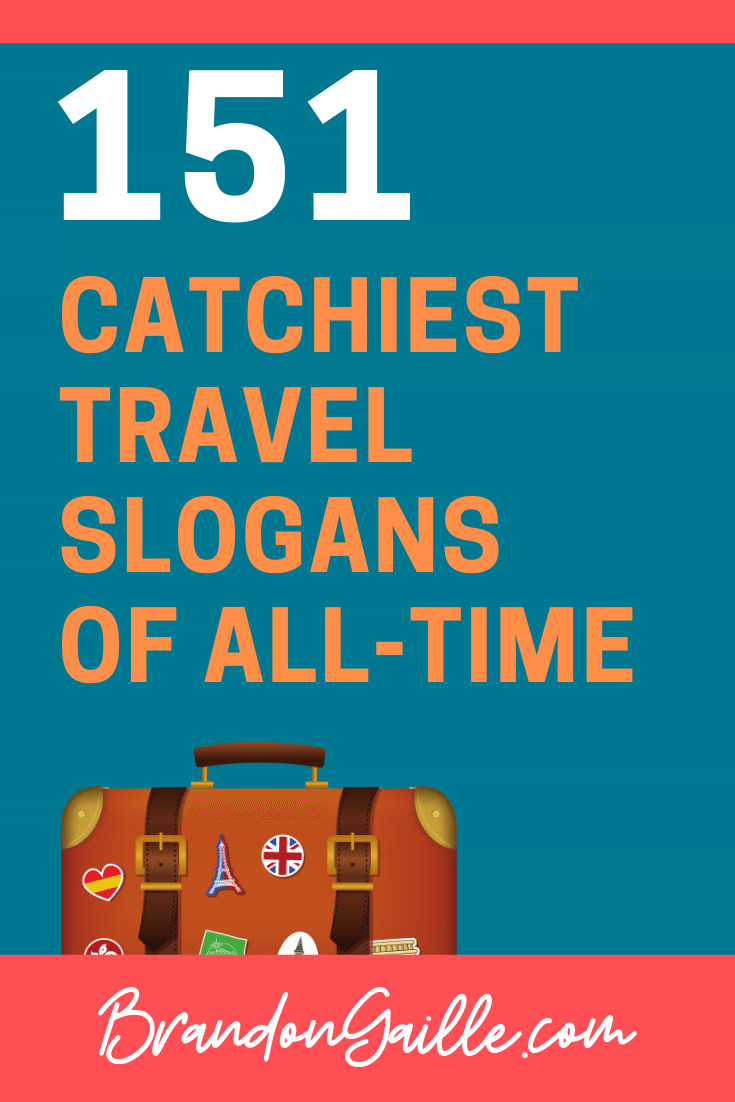 151 Catchy Travel Slogans And Good Taglines Brandongaille Com