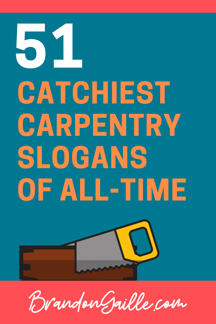 51 Catchy Carpentry Slogans And Taglines Brandongaille Com