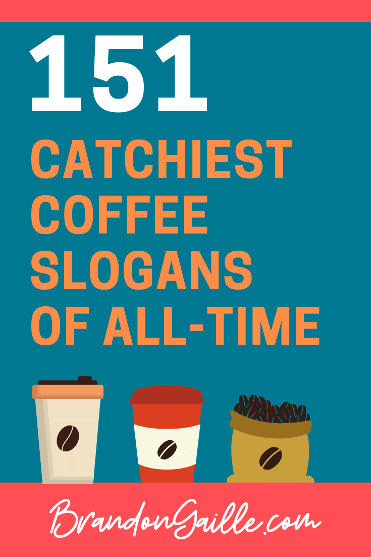 List of 151 Catchy Coffee Slogans and Great Taglines