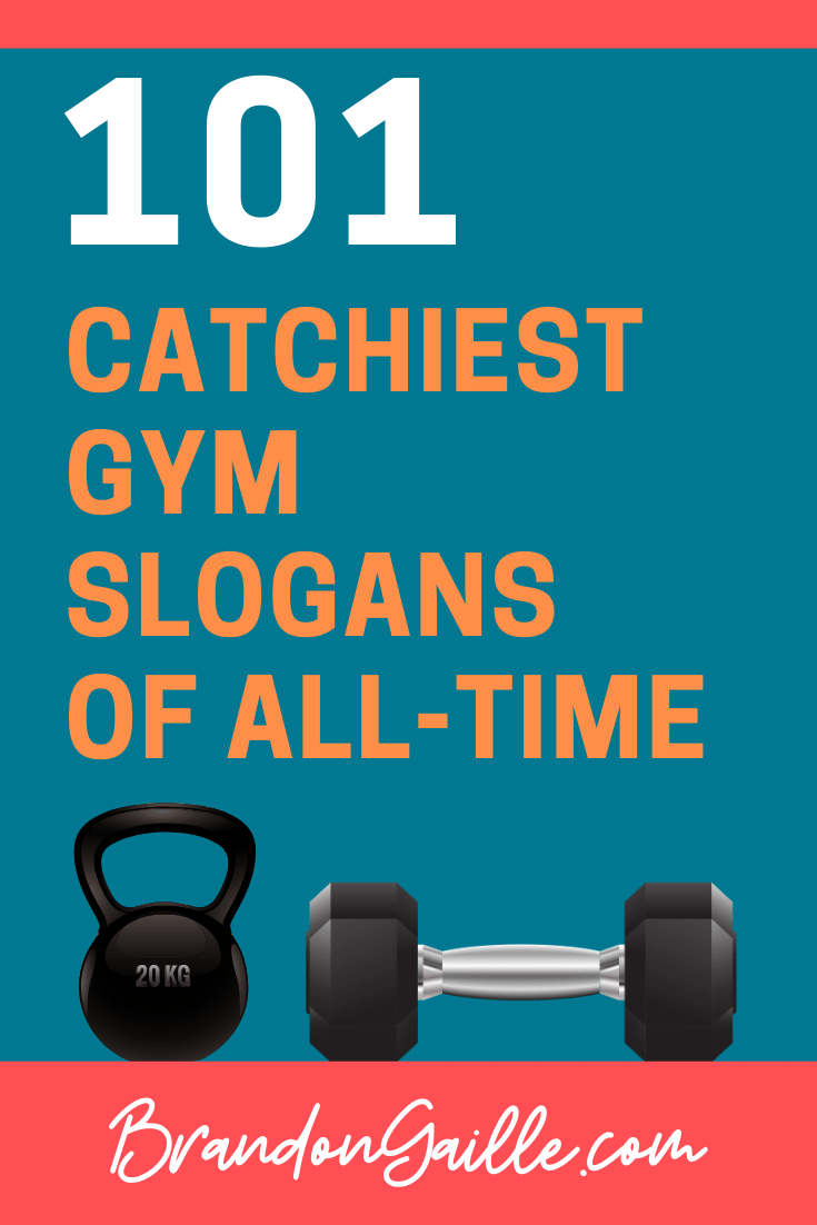 101 Best Catchy Gym Slogans And Creative Taglines Brandongaille Com