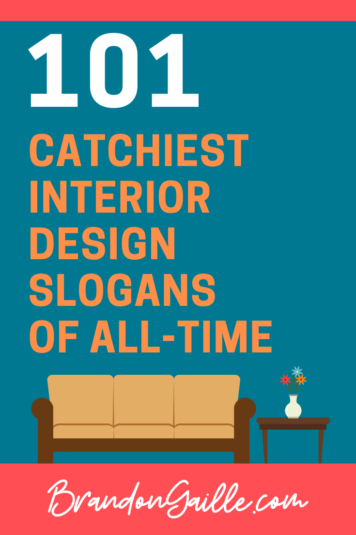 101 Catchy Interior Design Slogans And Advertising Taglines Brandongaille Com
