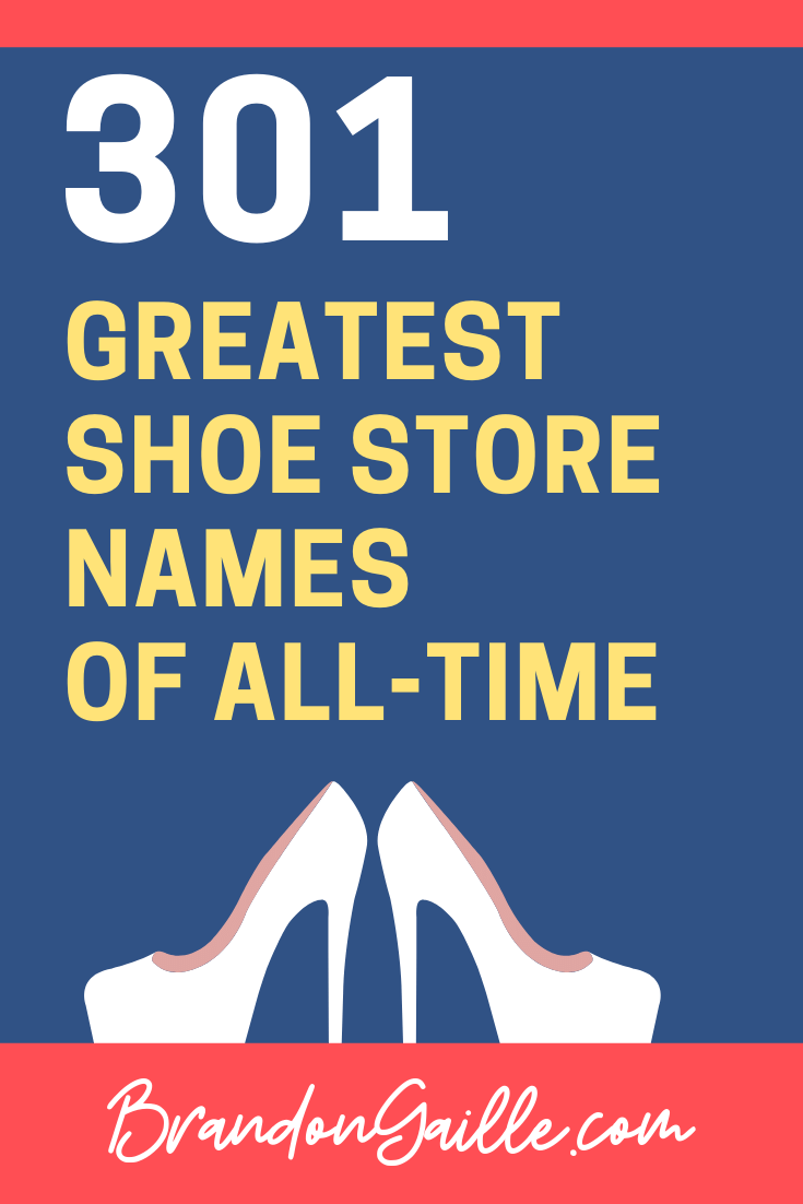 301 Cute and Creative Shoe Store Names , BrandonGaille.com