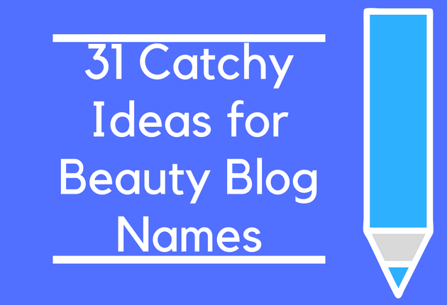 31 Catchy Ideas For Beauty Blog Names