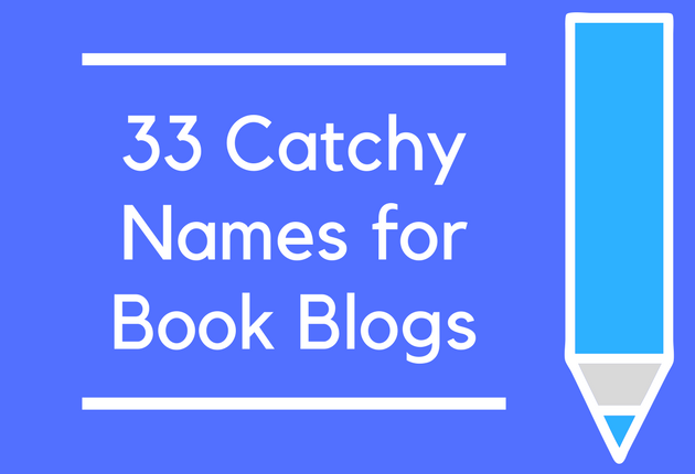 33 Catchy Names for Book Blogs - BrandonGaille com
