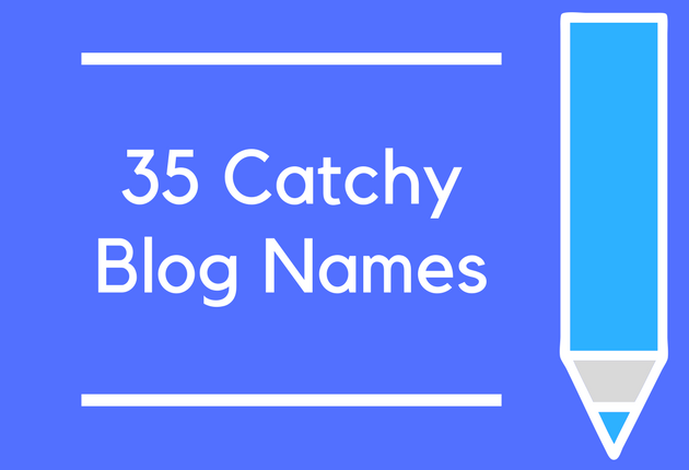 35 Catchy Blog Names
