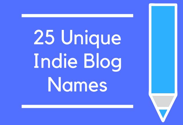 25 Unique Indie Blog Names