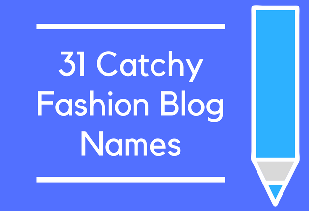 31 Catchy Fashion Blog Names