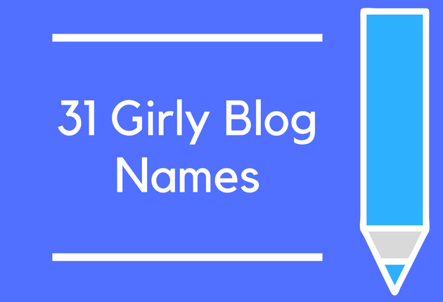 31 Girly Blog Names
