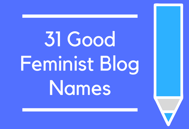 31 Good Feminist Blog Names