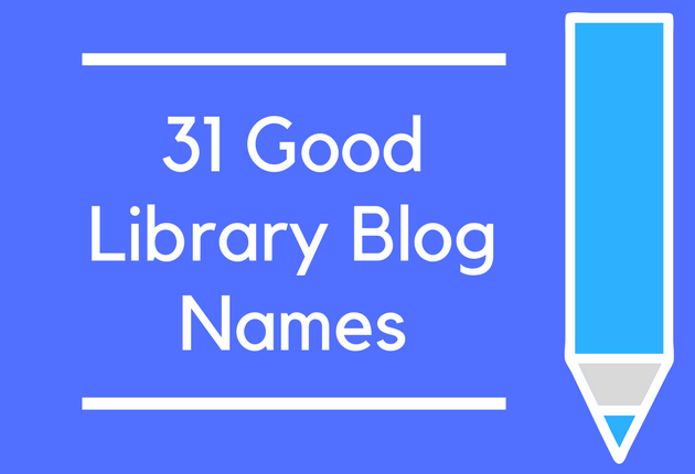 31 Good Library Blog Names