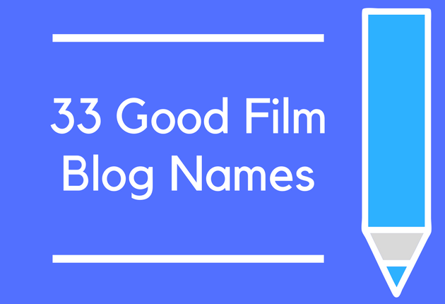 33 Good Film Blog Names