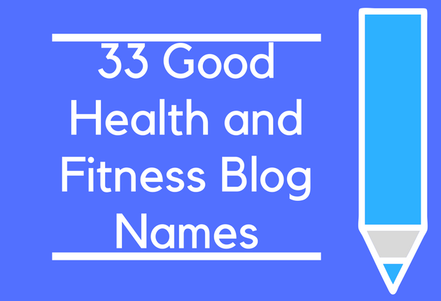 33 Good Health and Fitness Blog Names