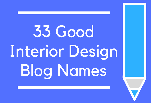 33 good interior design blog names for Interior designs names