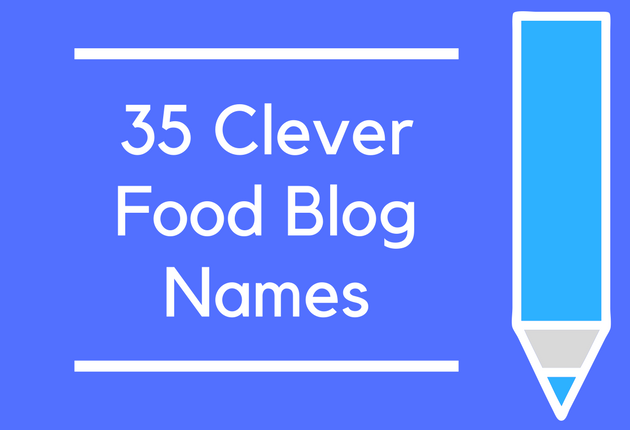 35 Clever Food Blog Names