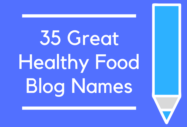 35 Great Healthy Food Blog Names