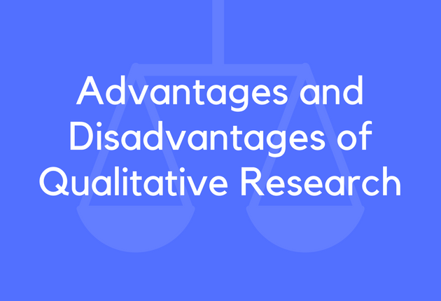 advantages of qualitative research 2 what is qualitative research chapter objectives by the end of this chapter, you will be able to: • link your research topic to an appropriate methodology • understand the advantages and disadvantages of both qualitative and.