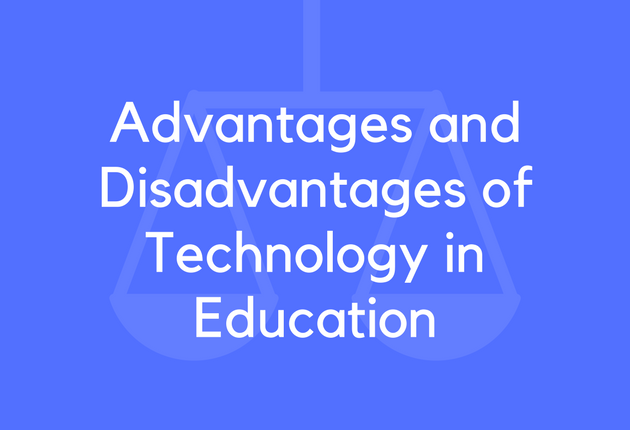 23 Advantages and Disadvantages of Technology in Education