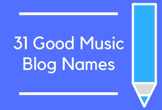 31 Good Music Blog Names