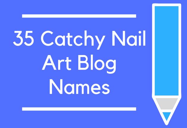35 Catchy Nail Art Blog Names