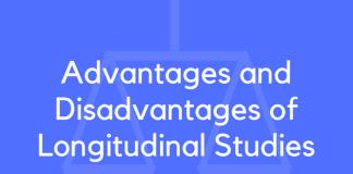 Advantages and Disadvantages of Longitudinal Studies