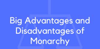 Big Advantages and Disadvantages of Monarchy