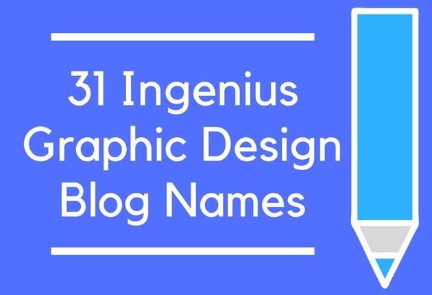 31 Ingenius Graphic Design Blog Names - BrandonGaille.com