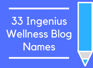 33 Ingenius Wellness Blog Names