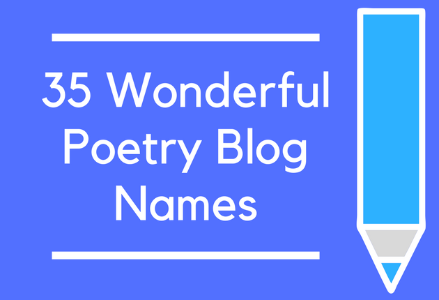 32 Wonderful Poetry Blog Names - BrandonGaille com