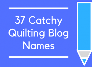 37 Catchy Quilting Blog Names