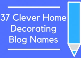 37 Clever Home Decorating Blog Names