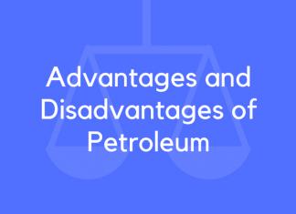 Advantages and Disadvantages of Petroleum