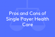 Pros and Cons of Single Payer Health Care