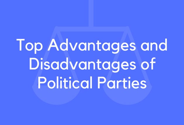 13 Top Advantages and Disadvantages of Political Parties