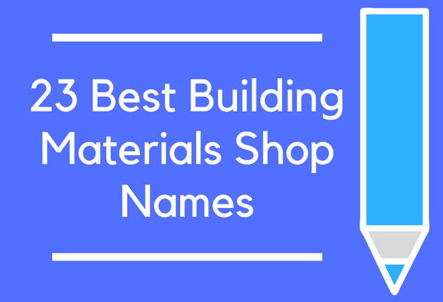 23 best building materials shop names for Names of roofing materials