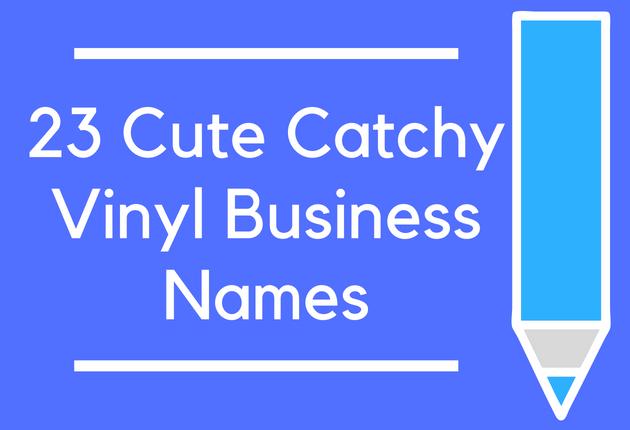 101 Cute Catchy Vinyl Business Names Brandongaille Com
