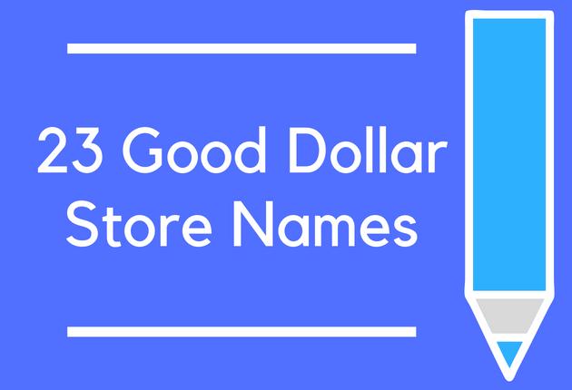 23 Good Dollar Store Names