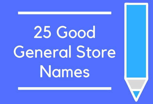 25 Good General Store Names