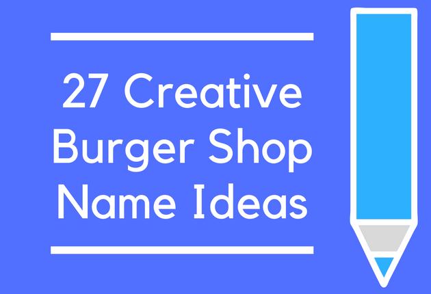 27 Creative Burger Shop Name Ideas
