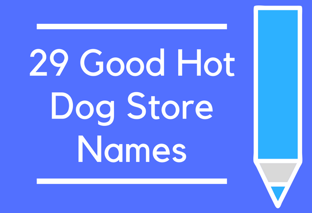 29 Good Hot Dog Store Names