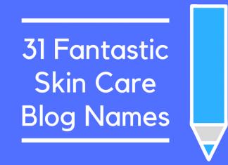 31 Fantastic Skin Care Blog Names