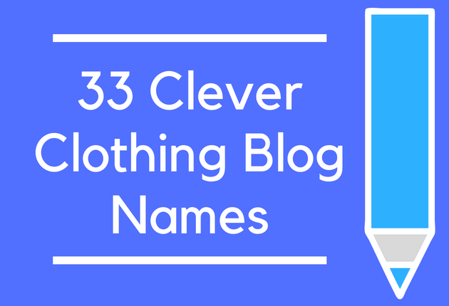 33 Clever Clothing Blog Names